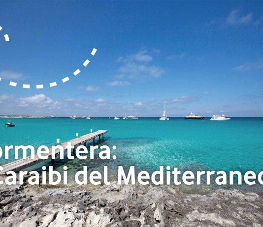 Formentare: i caraibi del Meditrraneo